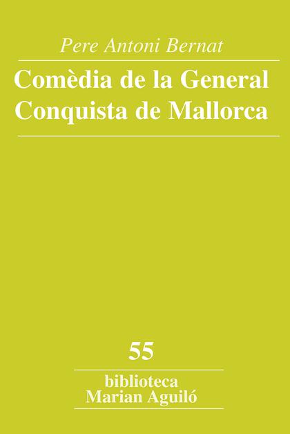 COMÈDIA DE LA GENERAL CONQUISTA DE MALLORCA