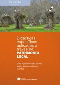DIDÁCTICAS ESPECÍFICAS APLICADAS A TRAVÉS DEL PATRIMONIO LOCAL.