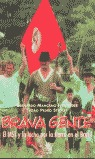 BRAVA GENTE: EL MST Y LA LUCHA POR LA TIERRA EN BRASIL