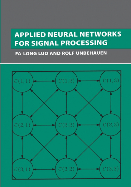 APPLIED NEURAL NETWORKS FOR SIGNAL PROCESSING