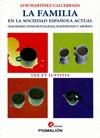 LA FAMILIA EN LA SOCIEDAD ESPAÑOLA ACTUAL : MACHISMO, HOMOSEXUALIDAD, MATRIMONIO Y ABORTO