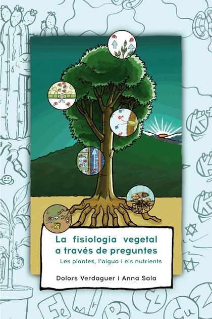 LA FISIOLOGIA VEGETAL A TRAVÉS DE PREGUNTES                                     LES PLANTES, L&