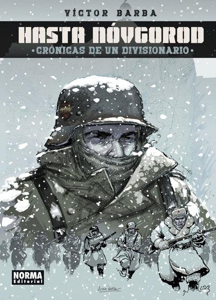 HASTA NÓVGOROD. CRÓNICAS DE UN DIVISIONARIO.