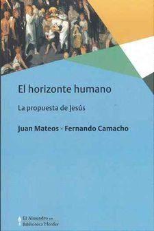 HORIZONTE HUMANO, EL. LA PROPUESTA DE JESÚS