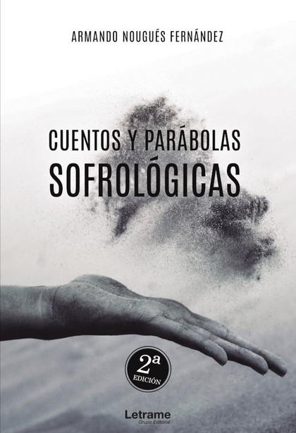 CUENTOS Y PARÁBOLAS SOFROLÓGICAS.