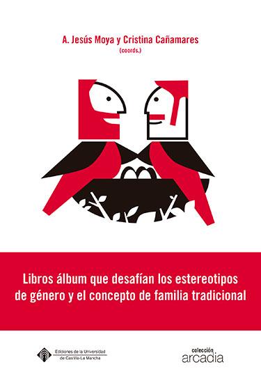 LIBROS ÁLBUM QUE DESAFÍAN LOS ESTEREOTIPOS DE GÉNERO Y EL CONCEPTO DE FAMILIA TR. ANÁLISIS SEMI