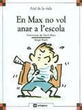 EN MAX NO VOL ANAR A L´ESCOLA