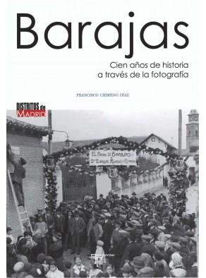 BARAJAS : CIEN AÑOS DE HISTORIA A TRAVÉS DE LA FOTOGRAFÍA