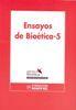 ENSAYOS DE BIOÉTICA 5