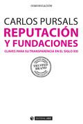 REPUTACIÓN Y FUNDACIONES. CLAVES PARA SU TRANSPARENCIA EN EL SIGLO XXI