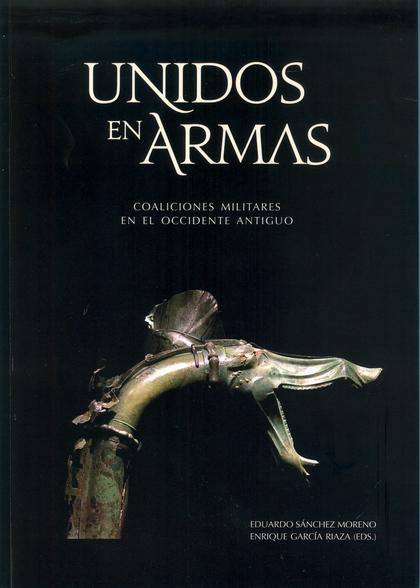 UNIDOS EN ARMAS. COALICIONES MILITARES EN EL OCCIDENTE