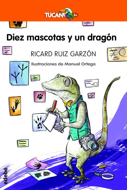 DIEZ MASCOTAS Y UN DRAGÓN.