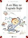 A EN MAX NO LI AGRADA LLEGIR