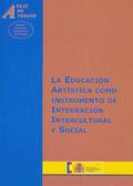 LA EDUCACIÓN ARTÍSTICA COMO INSTRUMENTO DE EDUCACIÓN INTERCULTURAL Y SOCIAL