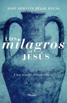 MILAGROS DE JESÚS, LOS. UNA VISIÓN INTEGRADORA