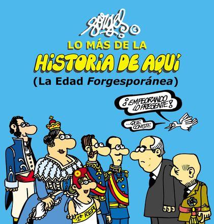 LO MÁS DE LA HISTORIA DE AQUÍ 2. (LA EDAD FORGESPORÁNEA)