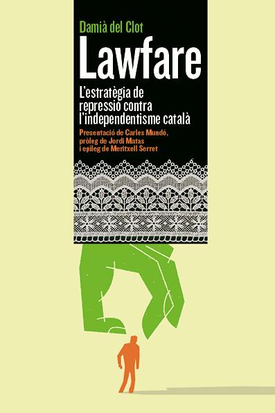 LAWFARE. L´ESTRATÈGIA DE REPRESSIÓ CONTRA L´INDEPENDENTISME CATALÀ