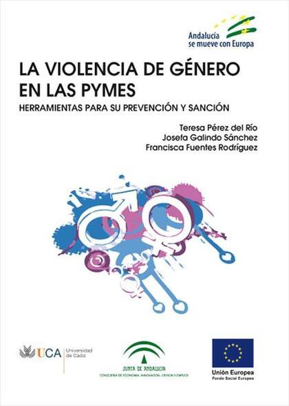 LA VIOLENCIA DE GÉNERO EN LAS PYMES : HERRAMIENTAS PARA SU PREVENCIÓN Y SANCIÓN