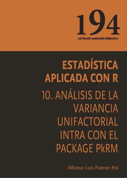 ESTADÍSTICA APLICADA CON R 10.  ANÁLISIS DE LA VARIANCIA UNIFACTORIAL INTRA CON