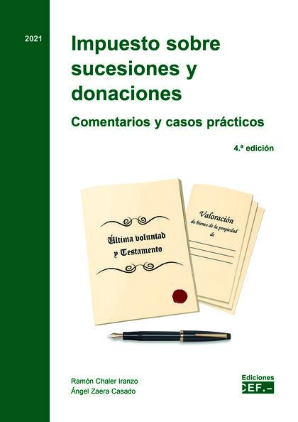 IMPUESTO SOBRE SUCESIONES Y DONACIONES. COMENTARIOS Y CASOS PRÁCTICOS