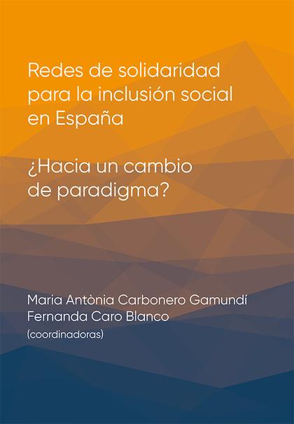 REDES DE SOLIDARIDAD PARA LA INCLUSIÓN SOCIAL EN ESPAÑA                         ¿HACIA UN CAMBI