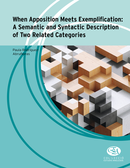 WHEN APPOSITION MEETS EXEMPLIFICATION: A SEMANTIC AND SYNTACTIC DESCRIPTION OF T