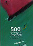 500 AÑOS DE LA CUENCA DEL PACÍFICO.