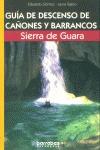 GUÍA DE DESCENSO DE CAÑONES Y BARRANCOS: SIERRA DE GUARA