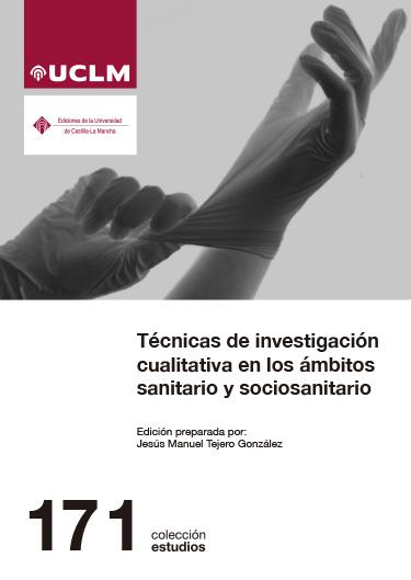 TÉCNICAS DE INVESTIGACIÓN CUALITATIVA EN LOS ÁMBITOS SANITARIO Y SOCIOSANITARIO.