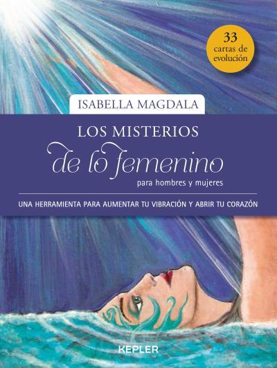LOS MISTERIOS DE LO FEMENINO PARA HOMBRES Y MUJERES                             UNA HERRAMIENTA