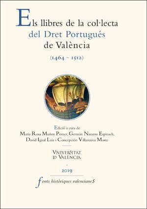 ELS LLIBRES DE LA COL·LECTA DEL DRET PORTUGUÉS DE VALÈNCIA (1464-1512).