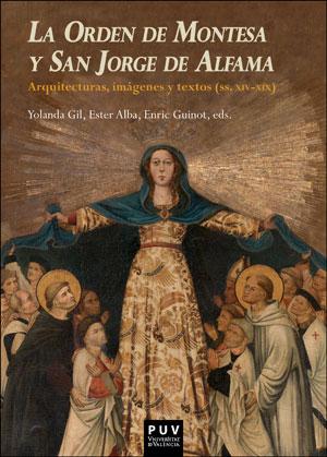 LA ORDEN DE MONTESA Y SAN JORGE DE ALFAMA                                       ARQUITECTURAS,