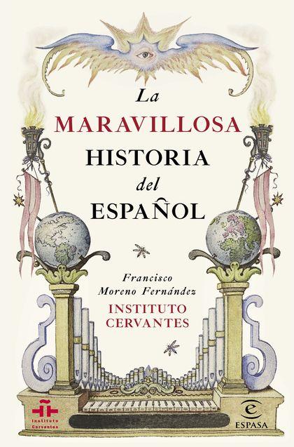 LA MARAVILLOSA HISTORIA DEL ESPAÑOL.