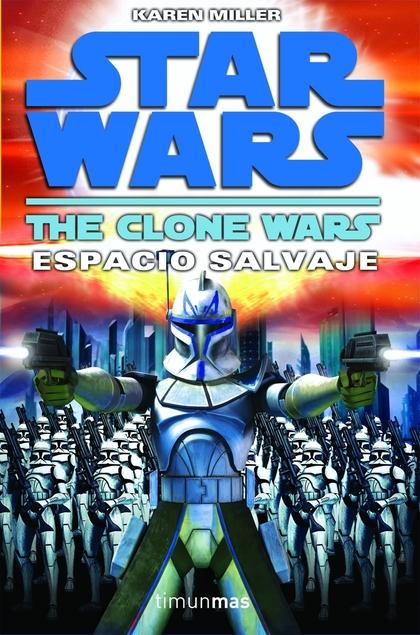 THE CLONE WARS: ESPACIO SALVAJE. STAR WARS