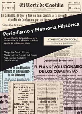 PERIODISMO Y MEMORIA HISTÓRICA : LA CONTRIBUCIÓN DEL PERIODISMO EN LA RECUPERACIÓN DE LA MEMORI