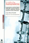 LA VUELTA A LA NATURALEZA: EL PENSAMIENTO NATURISTA HISPANO (1890-2000