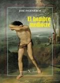 EL HOMBRE MEDIOCRE.