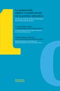 LA COMPRENSIÓ, MILLORA I TRANSFORMACIÓ DE LA PRÀCTICA EDUCATIVA / LA COMPRENSIÓN10 ANYS DE L&#X