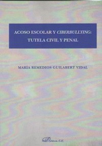 ACOSO ESCOLAR Y CIBERBULLYING: TUTELA CIVIL Y PENAL