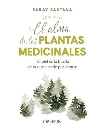 EL ALMA DE LAS PLANTAS MEDICINALES.
