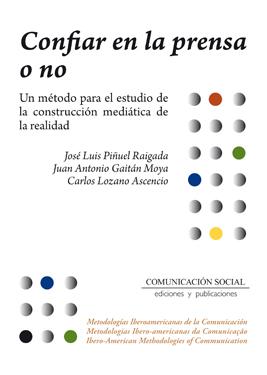 CONFIAR EN LA PRENSA O NO : UN MÉTODO PARA EL ESTUDIO DE LA CONSTRUCCIÓN MEDIÁTICA DE LA REALID
