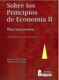 SOBRE LOS PRINCIPIOS DE ECONOMÍA II. MACROECONOMÍA : TERCERA EDICIÓN, REVISADA Y AUMENTADA