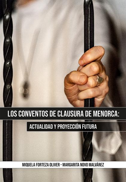 LOS CONVENTOS DE CLAUSURA DE MENORCA: ACTUALIDAD Y PROYECCIÓN FUTURA