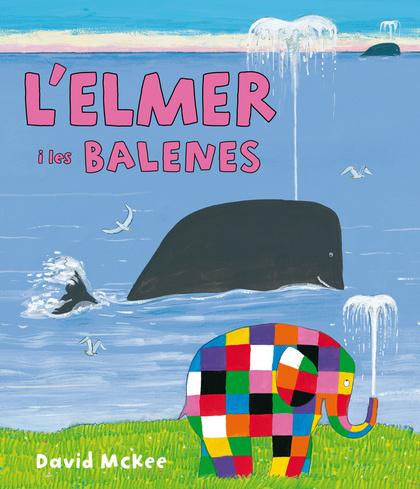 L´ELMER I LES BALENES (L´ELMER. PRIMERES LECTURES 16).