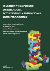 EDUCACION Y COMPENTENCIA EMPRENDEDORA. RETOS TEORICOS E IMPLICACIONES SOCIO PEDA