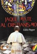 JAQUE MATE AL CRISTIANISMO.