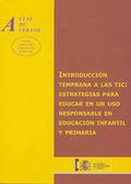 INTRODUCCIÓN TEMPRANA A LAS TIC : ESTRATEGIAS PARA EDUCAR EN UN USO RESPONSABLE EN EDUCACIÓN IN