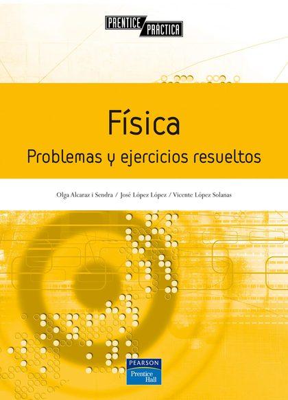 FÍSICA: PROBLEMAS Y EJERCICIOS RESUELTOS