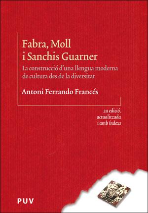 FABRA, MOLL I SANCHIS GUARNER (2A ED.). LA CONSTRUCCIÓ D´UNA LLENGUA MODERNA DE CULTURA DES DE