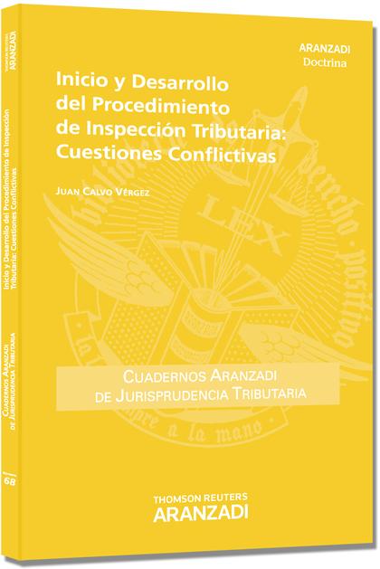INICIO Y DESARROLLO DEL PROCEDIMIENTO DE INSPECCIÓN TRIBUTARIA : CUESTIONES CONFLICTIVAS